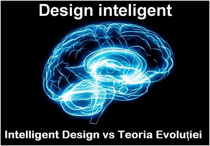 OPINII PERSONALE: Design-ul Inteligent. Intelligent Design vs Teoria Evoluției
