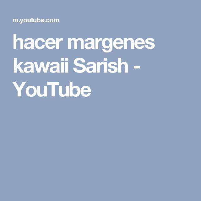 hacer margenes kawaii Sarish - YouTube
