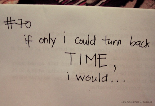 If Only I Could Turn Back Time Quotes. QuotesGram