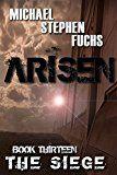 ARISEN Book Thirteen - The Siege by Michael Stephen Fuchs (Author) #Kindle US #NewRelease #ScienceFiction #SciFi #eBook #ad