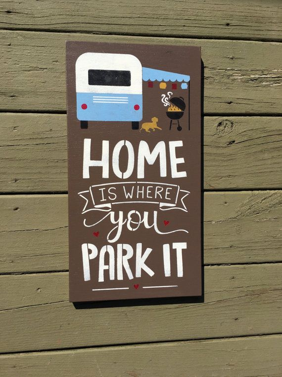 HOME Is Where You Park It 10 X 18 Inch Hand Painted Wood Sign For The Camper Motor Home Welcome To Our Signs