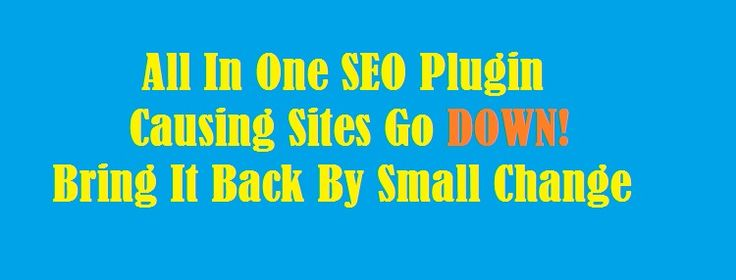 All In One Seo Plugin Making Sites Down! How I Solved The Issue?