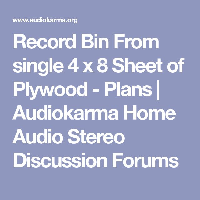 Record Bin From single 4 x 8 Sheet of Plywood - Plans | Audiokarma Home Audio Stereo Discussion Forums