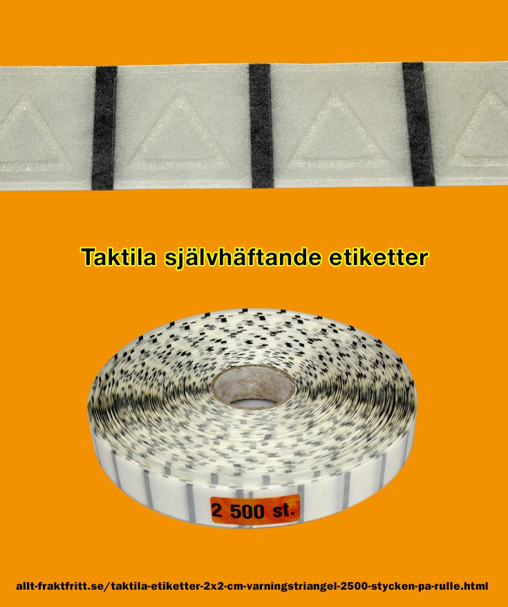 Taktila etiketter 2X2 cm varningstriangel 2500 stycken på rulle
