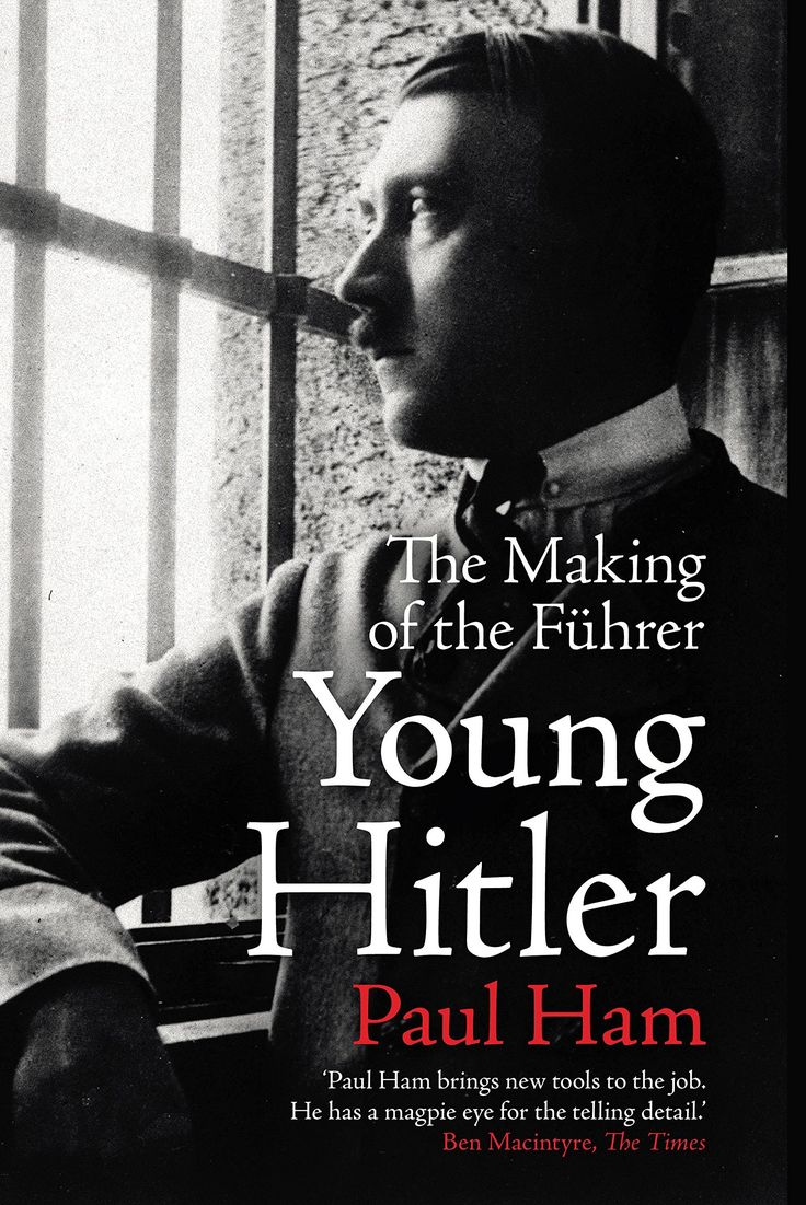 By peeling back the layers of Hitler's childhood, his war record and his early political career, Paul Ham's 'Young Hitler' seeks the man behind the myth.