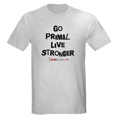 GO PRIMAL LIVE STRONGER - WHITE.psd Light T-Shirt