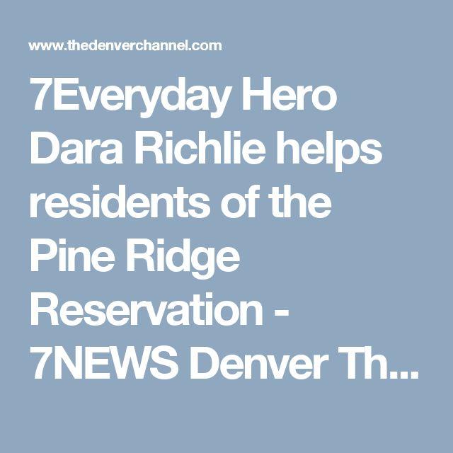 7Everyday Hero Dara Richlie helps residents of the Pine Ridge Reservation - 7NEWS Denver TheDenverChannel.com