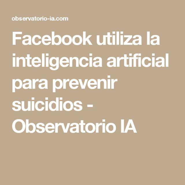 Facebook utiliza la inteligencia artificial para prevenir suicidios - Observatorio IA