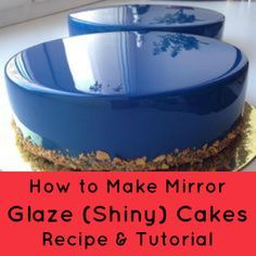How to Make Mirror Glaze Cakes (Recipe & Tutorial) | How to Make Mirror Glaze (Shiny) Cakes: Recipe & Tutorial | The latest craze to hit the caking world is the out-of-this-world shiny, mirror-like glaze and glazing effect. It is cool stuff! | http://angelfoods.net/how-to-make-mirror-glaze-shiny-cakes-recipe-tutorial/