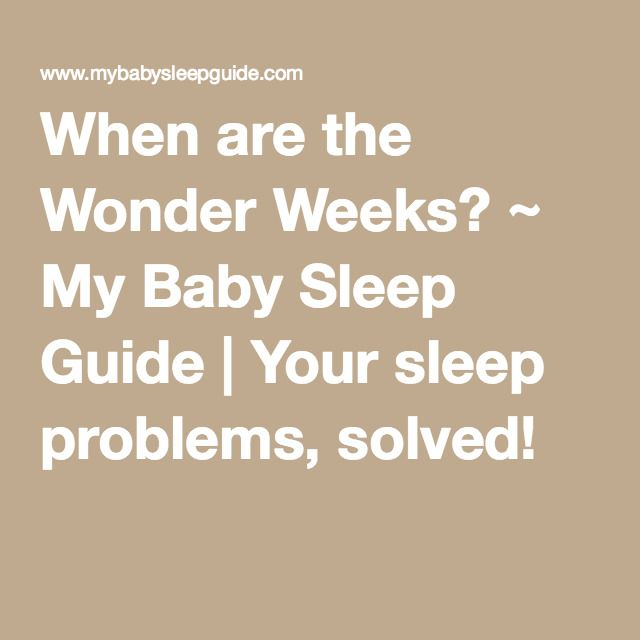 When are the Wonder Weeks? ~ My Baby Sleep Guide | Your sleep problems, solved!