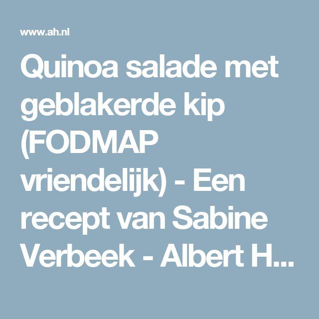 Quinoa salade met geblakerde kip (FODMAP vriendelijk) - Een recept van Sabine Verbeek - Albert Heijn