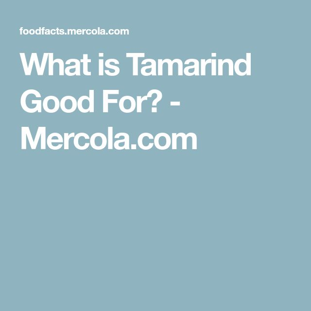What is Tamarind Good For? - Mercola.com
