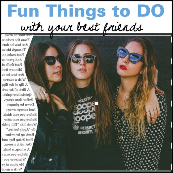 fun things to do with friends at home things to do with your best friends things to do 29905
