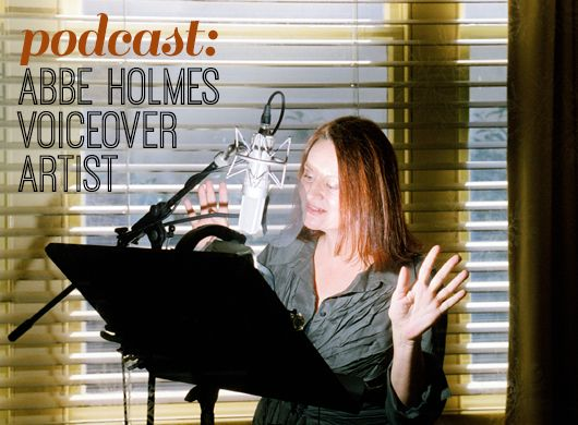 Our latest podcast interview: Abbe Holmes, Voiceover artist