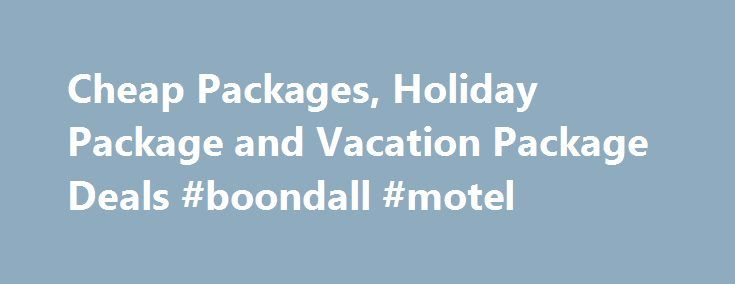Cheap Packages, Holiday Package and Vacation Package Deals #boondall #motel http://hotel.remmont.com/cheap-packages-holiday-package-and-vacation-package-deals-boondall-motel/  #cheap vacation packages # Cheap Packages – Book Your Holiday with Expedia Explore your dream holiday package at Expedia.com.sg! Whether it's an exciting weekend break you're after or a relaxing beach escape, Expedia offers cheap packages and holiday package deals to top destinations around the world like Hong Kong…