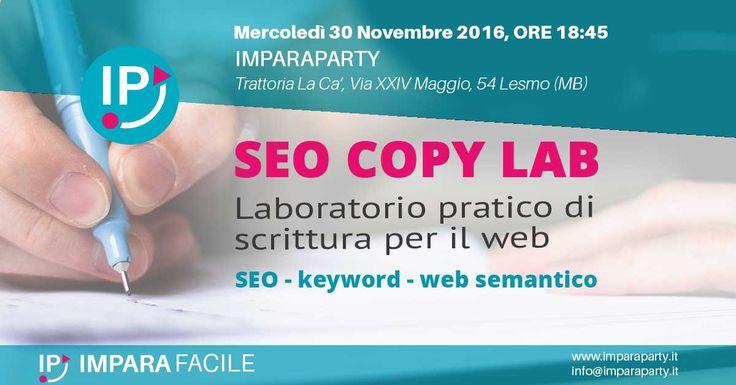 #ImparaParty 38 - Monza -30 novembre 2016 - SEO COPY LAB: Laboratorio di scrittura per il web