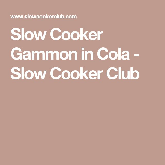 Slow Cooker Gammon in Cola - Slow Cooker Club