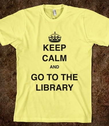 Keep Calm and Go To The Library