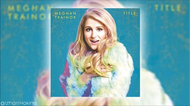Meghan Trainor - Intro The Best Part (Audio)