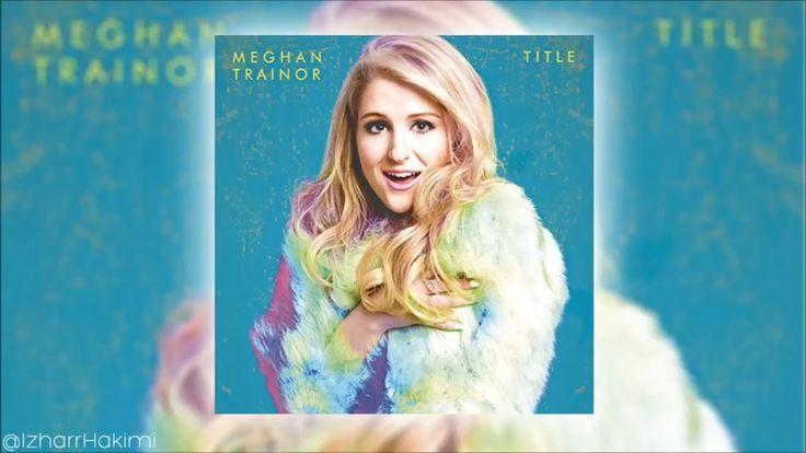 Meghan Trainor - Intro The Best Part (Audio)