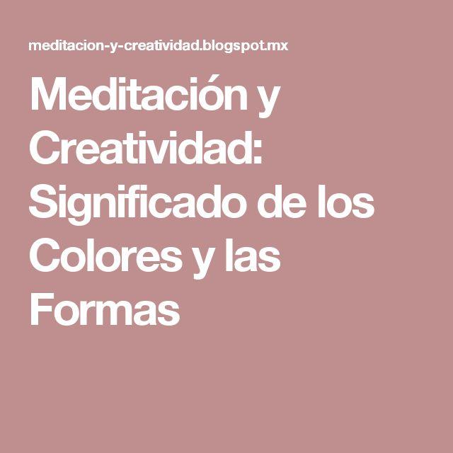 Meditación y Creatividad: Significado de los Colores y las Formas