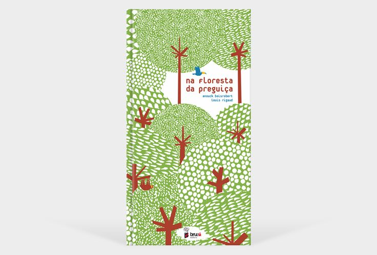 Na floresta da preguiça | Anouck Boisrobert + Louis Rigaud | www.bruaa.pt