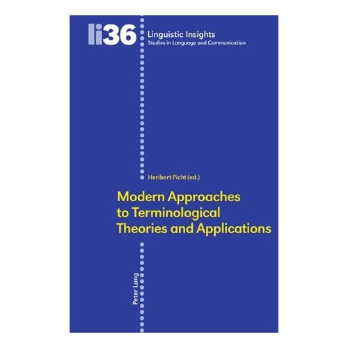 Modern Approaches to Terminological Theories and Applications (Linguistic Insights)   Heribert Picht (Author)