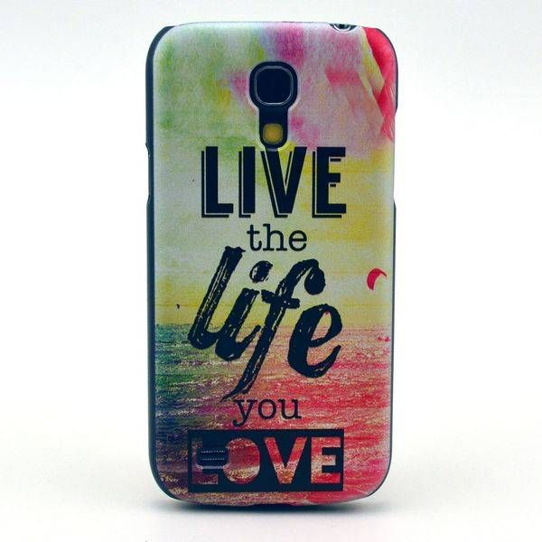 Live the Life You Love hoes voor Samsung Galaxy S4 mini
