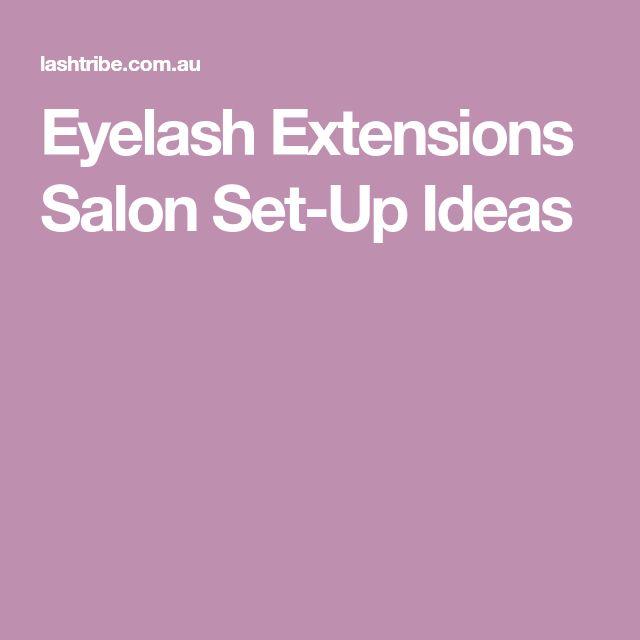 Eyelash Extensions Salon Set Up Ideas: Best 25+ Eyelashes Ideas On Pinterest