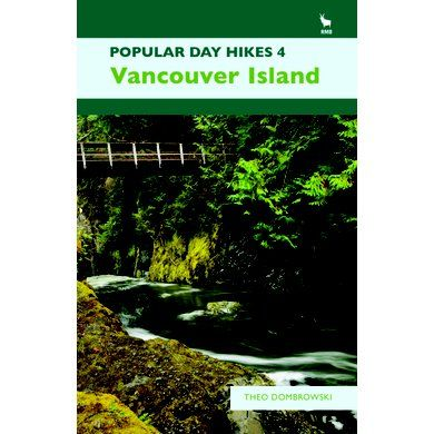 Popular Day Hikes 4: Vancouver Island - Mountain Equipment Co-op. Free Shipping Available