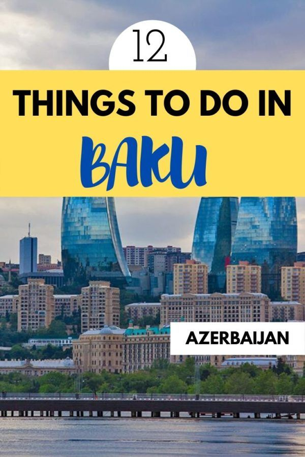 12 Excellent Things To Do In Baku On A Weekend Azerbaijan Travel Europe Travel Places Asia Travel