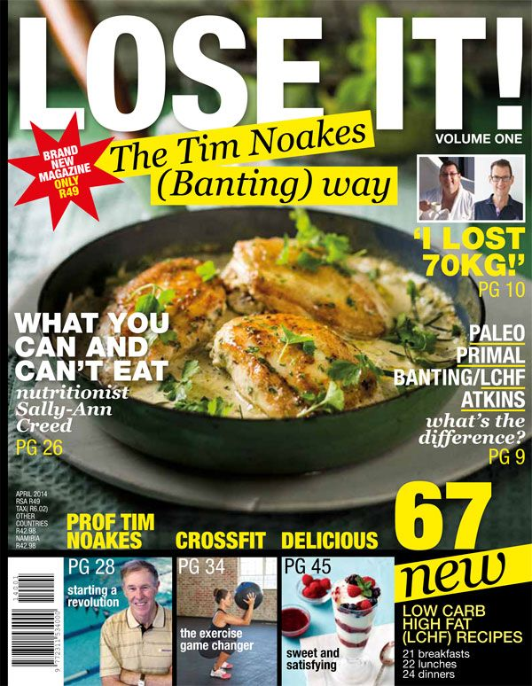 Lose It! The Tim Noakes (Banting) Way. Also available on line!