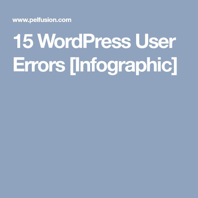 15 WordPress User Errors [Infographic]