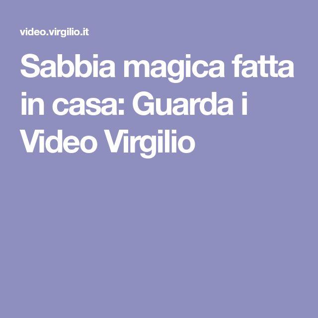 Sabbia magica fatta in casa: Guarda i Video Virgilio
