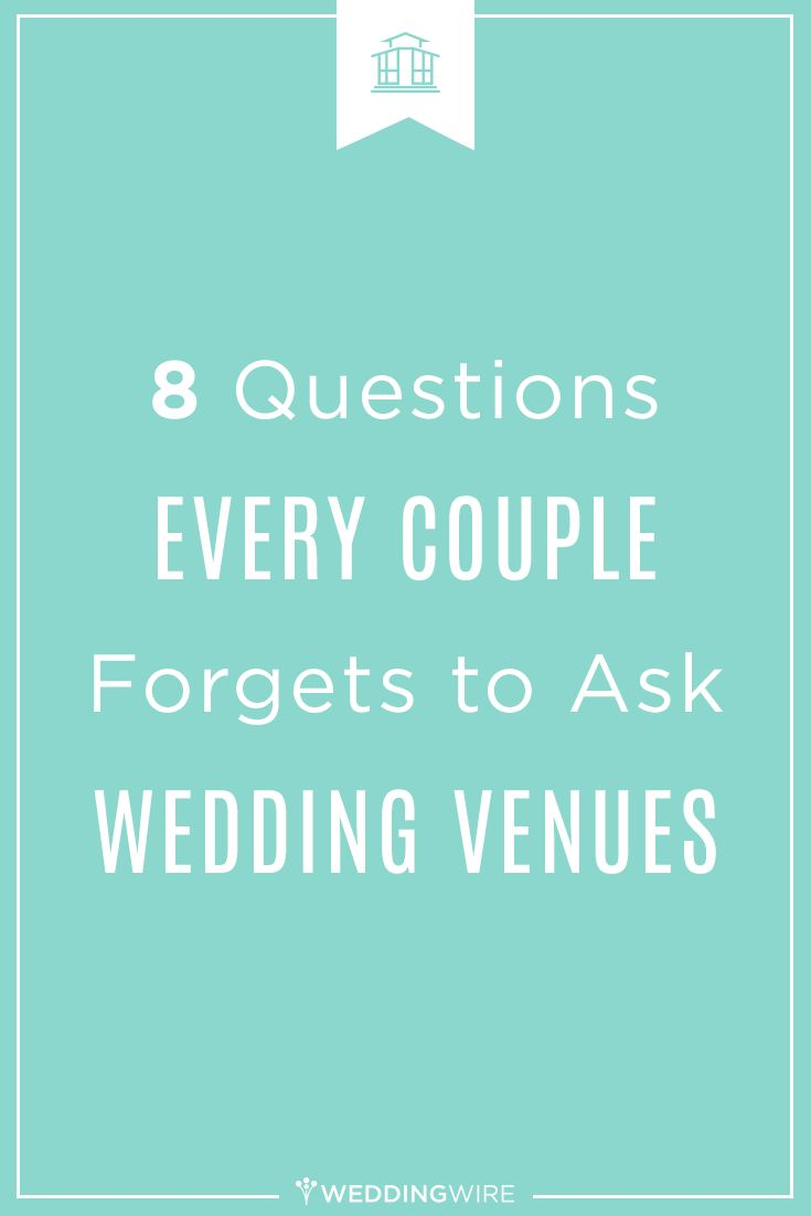 8 Questions Every Couple Forgets To Ask Wedding Venues. Wedding Wire