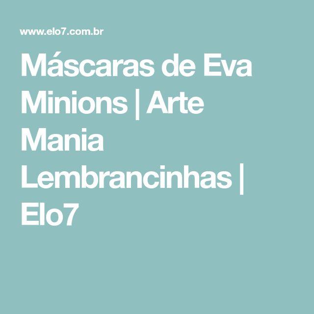 Máscaras de Eva Minions | Arte Mania Lembrancinhas | Elo7
