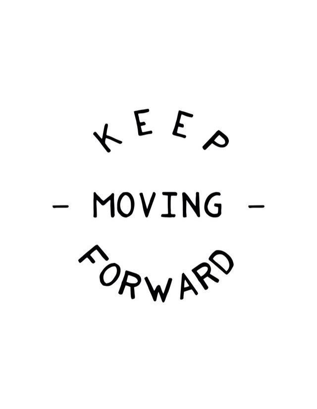 Keep Moving Forward Inspiration Selfcare Selflove Motivation Wellness Mentalheal Moving Forward Quotes Keep Moving Forward Quotes Past And Future Quotes