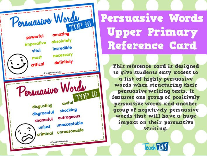 persuasive writing word list Powerful verbs for weaving ideas in essays this is not a list of synonyms each word has specific usage patterns that persuasive essay that describes.