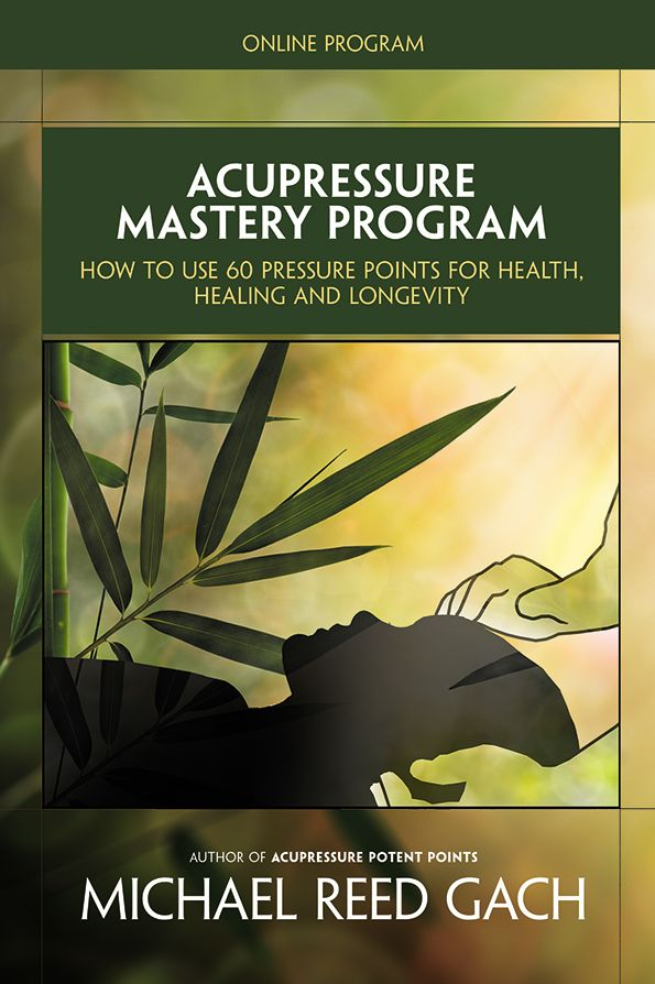 Acupressure Mastery Program by Michael Reed Gach PH.D - 5 ...