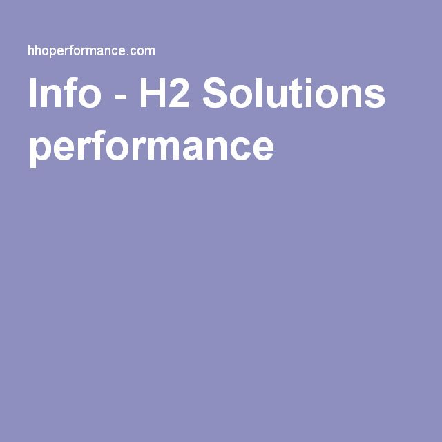 Info - H2 Solutions performance