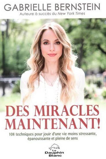 Des miracles maintenant, par Gabrielle Bernstein