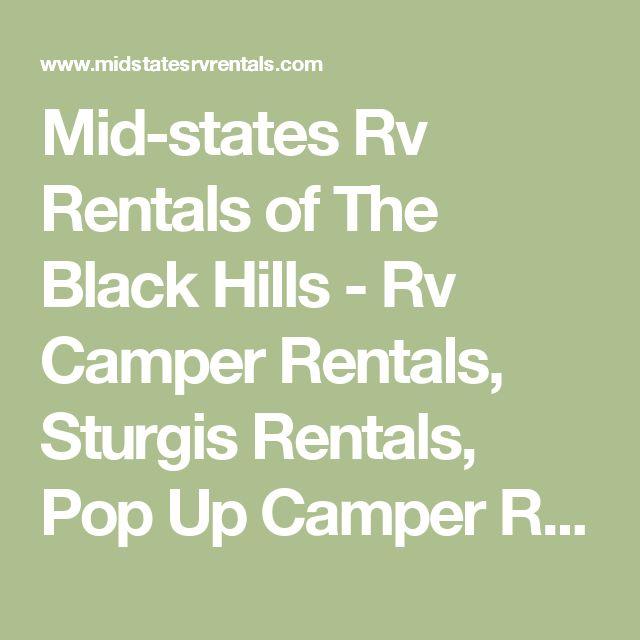 Mid-states Rv Rentals of The Black Hills - Rv Camper Rentals, Sturgis Rentals, Pop Up Camper Rentals