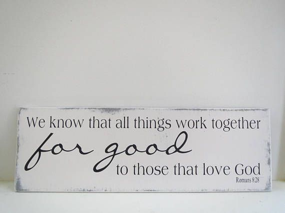 We Know That All Things Work Together Sign/Scripture Sign/Wood