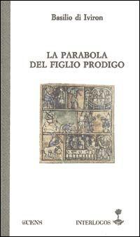 Prezzi e Sconti: La #parabola del figliol prodigo basilio di New  ad Euro 8.78 in #Servitium editrice #Libri