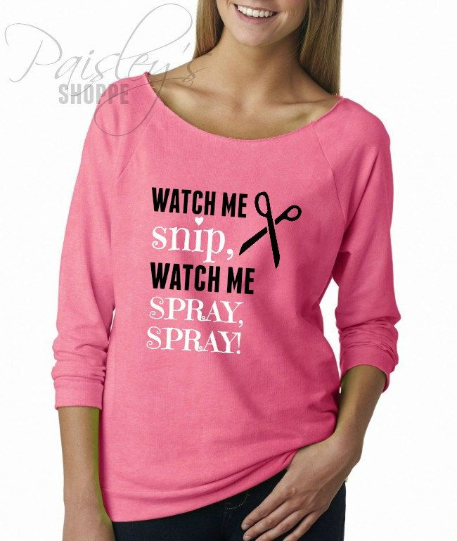 Watch Me Snip Watch Me Spray Spray Funny Hair Stylist Shirt, Cosmetology T-Shirt, Funny Shirts, Cosmetology Student, Hair Dresser Shirt by PaisleysShoppe on Etsy