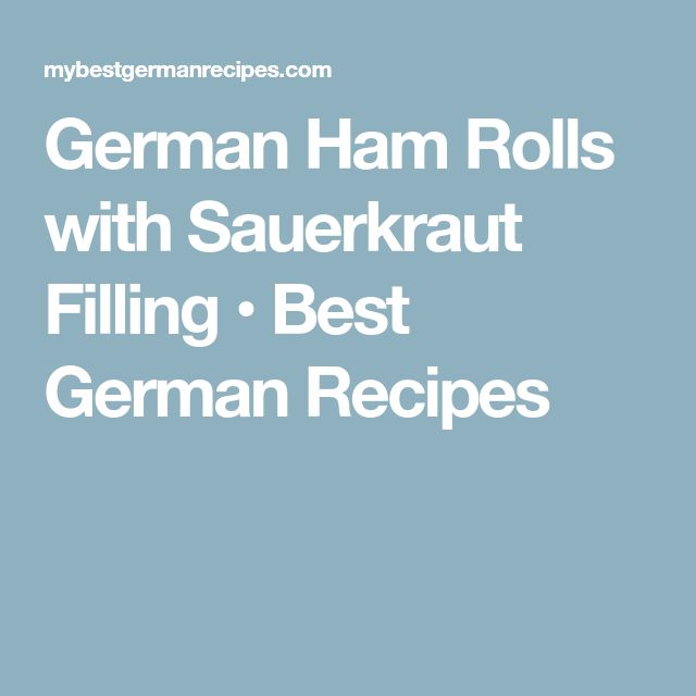 German Ham Rolls with Sauerkraut Filling • Best German Recipes
