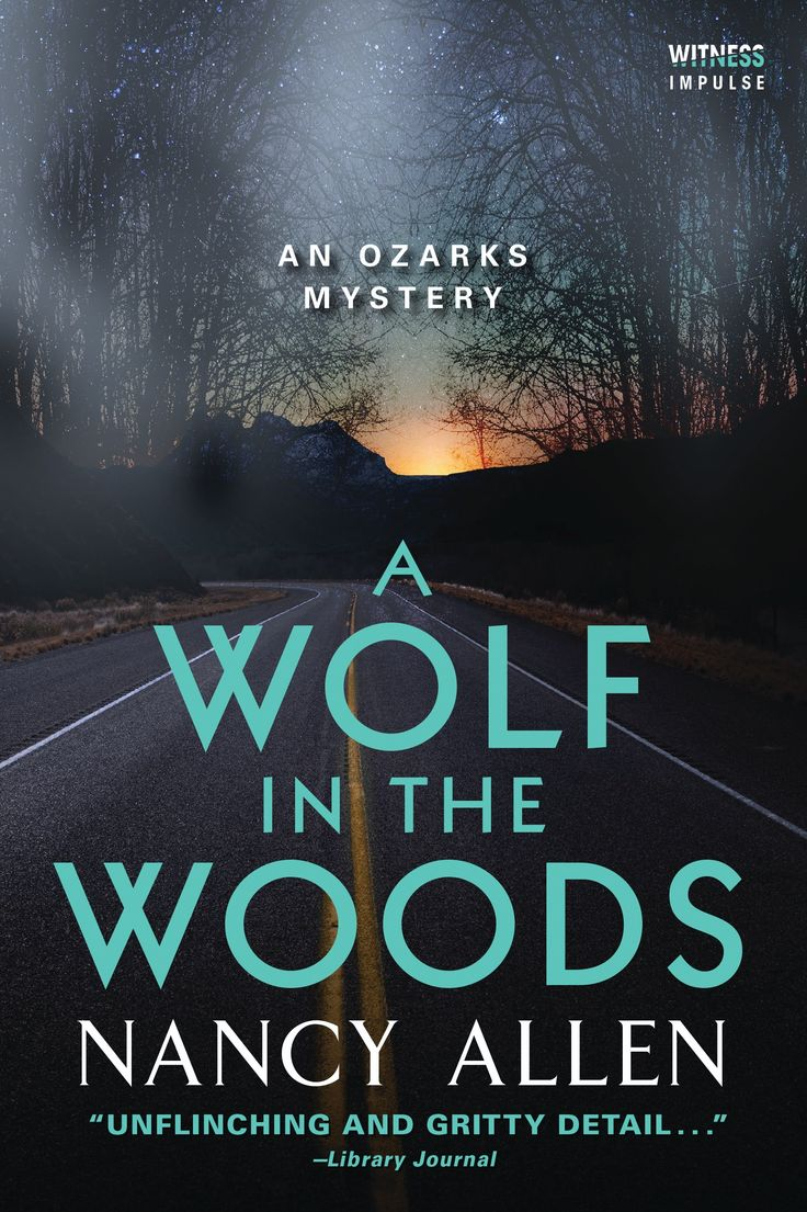 Book Showcase: A WOLF IN THE WOODS by Nancy Allen  #WitnessImpulse  #AnOzarksMystery  #blogtour #PartnersInCrimeVirtualBlogTours