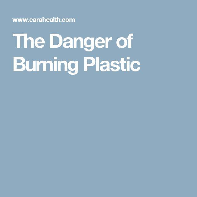 The Danger of Burning Plastic