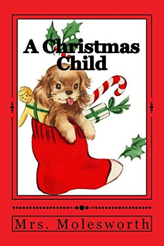 50 best christmas books images on pinterest classic christmas a christmas child by mrs molesworth fandeluxe Ebook collections