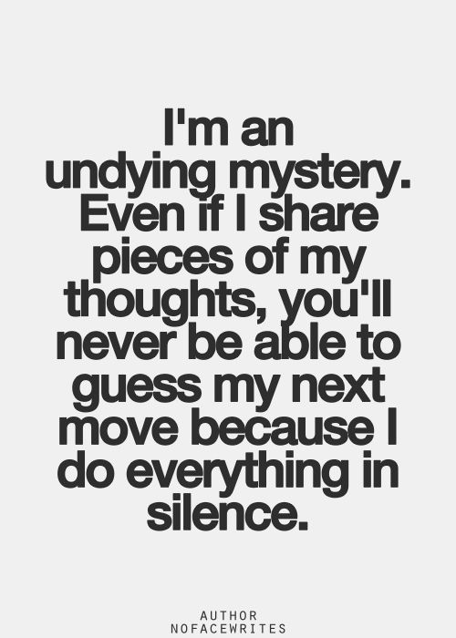 I do everything in silence